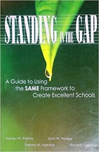 Standing in the Gap: A Guide to Using the SAME Framework to Create Excellent Schools