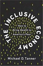The Inclusive Economy: How to Bring Wealth to America's Poor