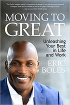 Moving to Great: Unleashing Your Best in Life and Work