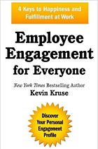 Employee Engagement for Everyone: 4 Keys to Happiness and Fulfillment at Work