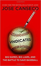 Vindicated: Big Names, Big Liars, and the Battle to Save Baseball