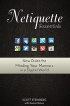 Netiquette Essentials: New Rules for Minding Your Manners in a Digital World