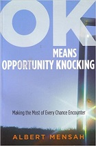 OK Means Opportunity Knocking (Making the Most of Every Chance Encounter)