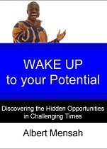 WAKE UP to Your Potential: Discovering the Hidden Opportunities in Challenging Times