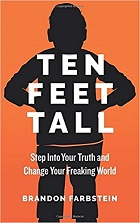 Ten Feet Tall: Step Into Your Truth and Change Your Freaking World