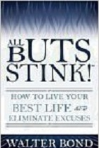 All Buts Stink! How to Live Your Best Life and Eliminate Excuses