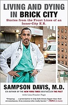 Living and Dying in Brick City: Stories from the Front Lines of an Inner-City E.R.