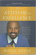 An Attitude of Excellence: How the Best Organizations Get the Best Performance from the Best People