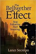 The Bellwether Effect: Stop Following. Start inspiring