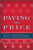 Paying the Price: The New Economic Mess We Have Created and How to Get Out of It