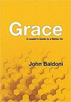 Grace: A Leader's Guide to a Better Us