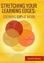 Stretching Your Learning Edges: Growing (Up) at Work
