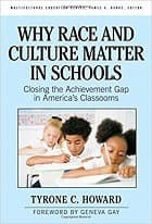 Why Race & Culture Matter in Schools: Closing the Achievement Gap in America's Classrooms