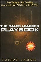 The Sales Leaders Playbook: Stop Managing, Start Coaching - How To Build WINNING TEAMS