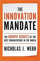 The Innovation Mandate: The Growth Secrets of the Best Organizations in the World
