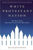 White Protestant Nation: The Rise of the American Conservative Movement