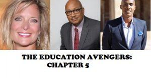 THE EDUCATION AVENGERS RETURN