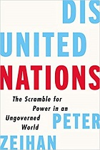 Disunited Nations: The Scramble for Power in an Ungoverned World